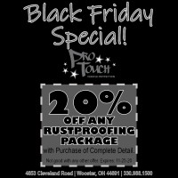 Black Friday Special at Pro Touch: 20%off any rustproofing package with purchase of Complete Detail