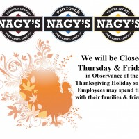 All Nagy's Shops will be closed 11/23 & 11/24